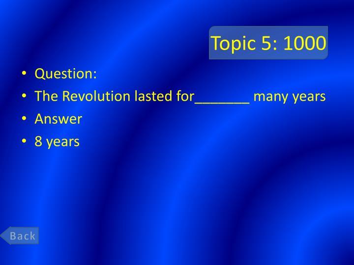 Topic 5: 1000