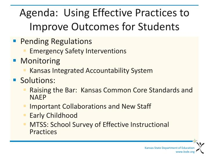Agenda:  Using Effective Practices to Improve Outcomes for Students