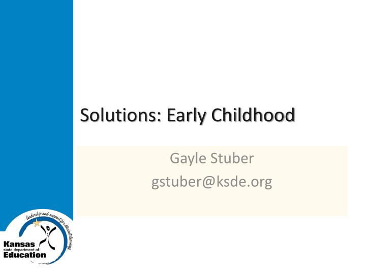 Solutions: Early Childhood