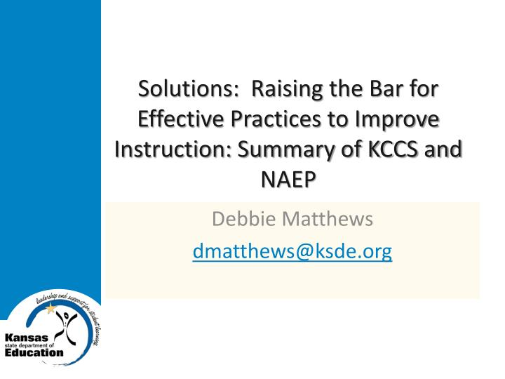 Solutions:  Raising the Bar for Effective Practices to