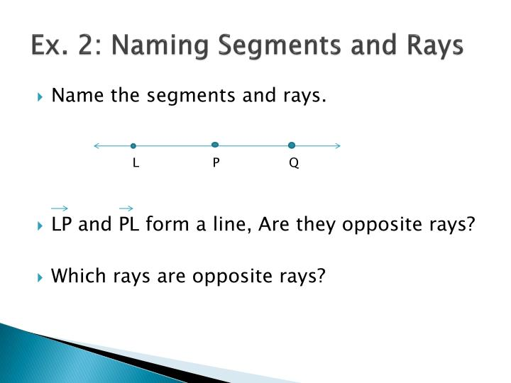 Ex. 2: Naming Segments and Rays