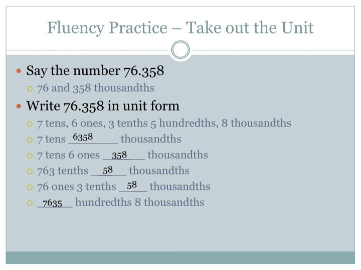 Fluency practice take out the unit