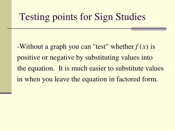 Testing points for Sign Studies