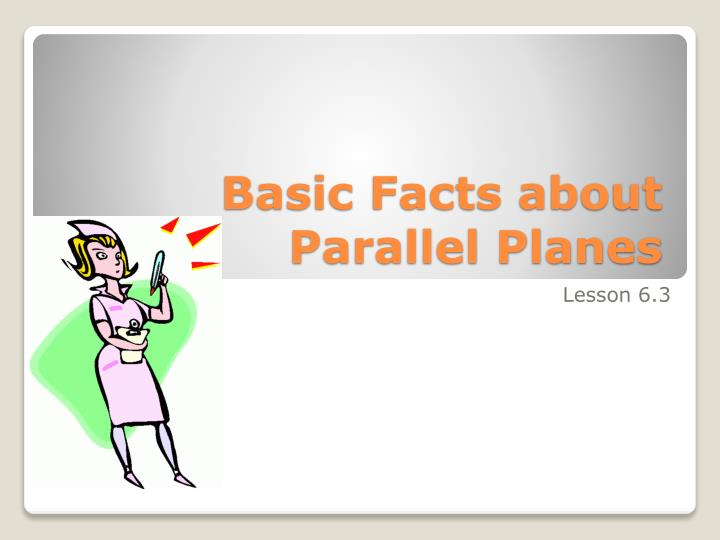 Basic Facts about Parallel Planes