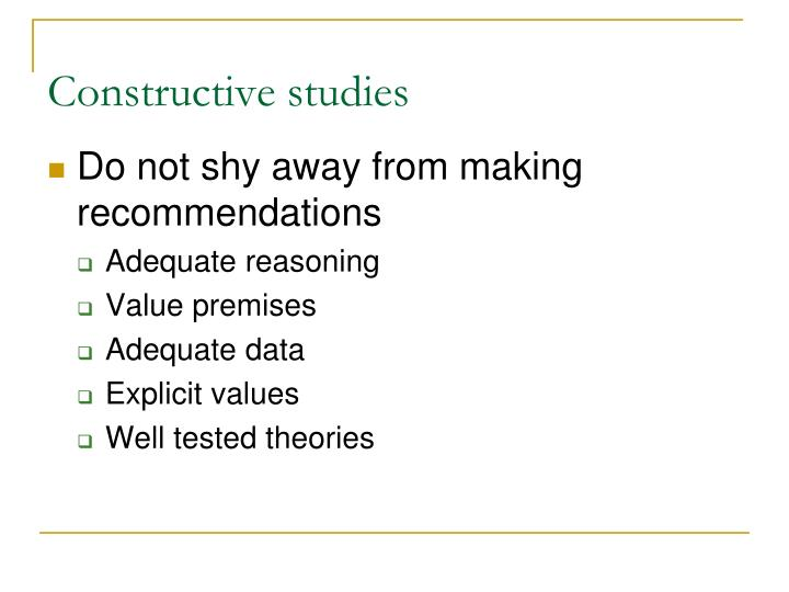 Constructive studies
