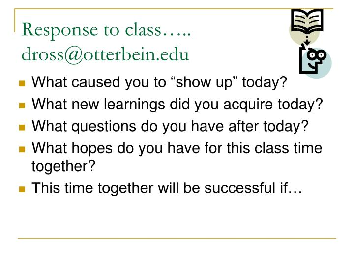 Response to class…..
