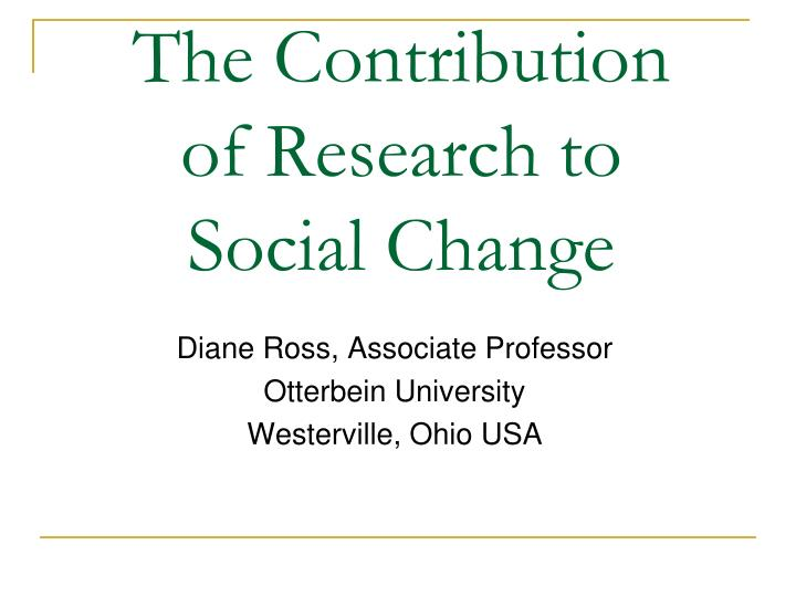 The Contribution of Research to Social Change