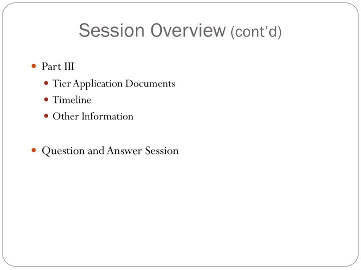 Session overview cont d