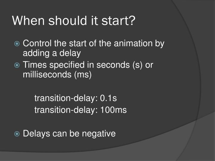 When should it start?