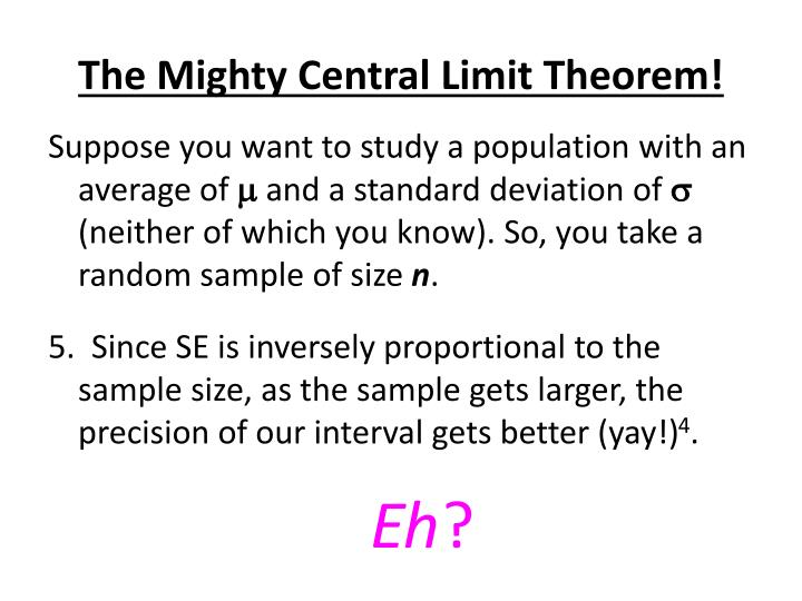 The Mighty Central Limit Theorem!
