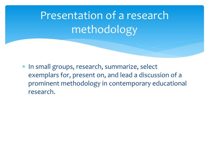 Presentation of a research methodology