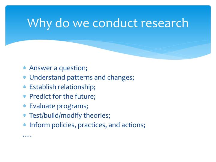 Why do we conduct research