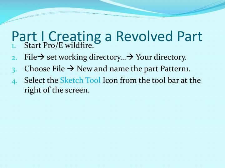 Part I Creating a Revolved Part