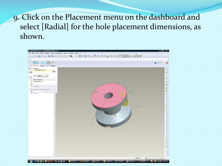 9. Click on the Placement menu on the dashboard and select [Radial] for the hole placement dimensions, as shown.