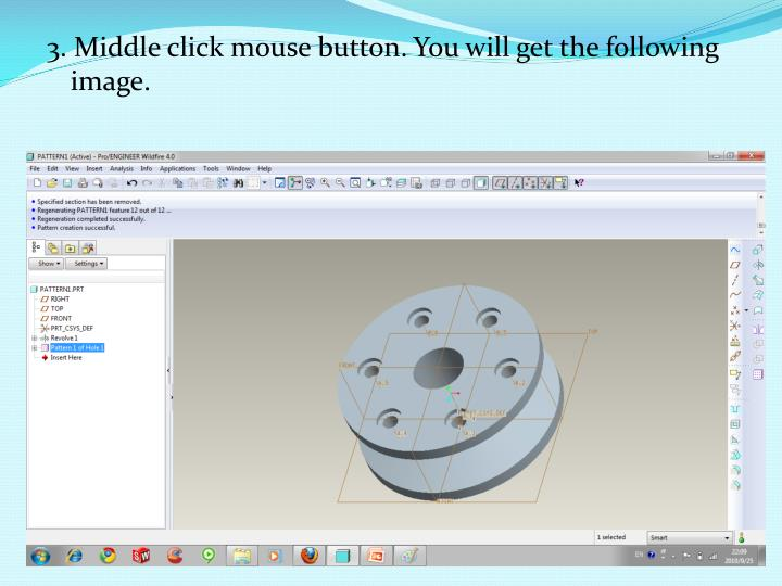 3. Middle click mouse button. You will get the following image.