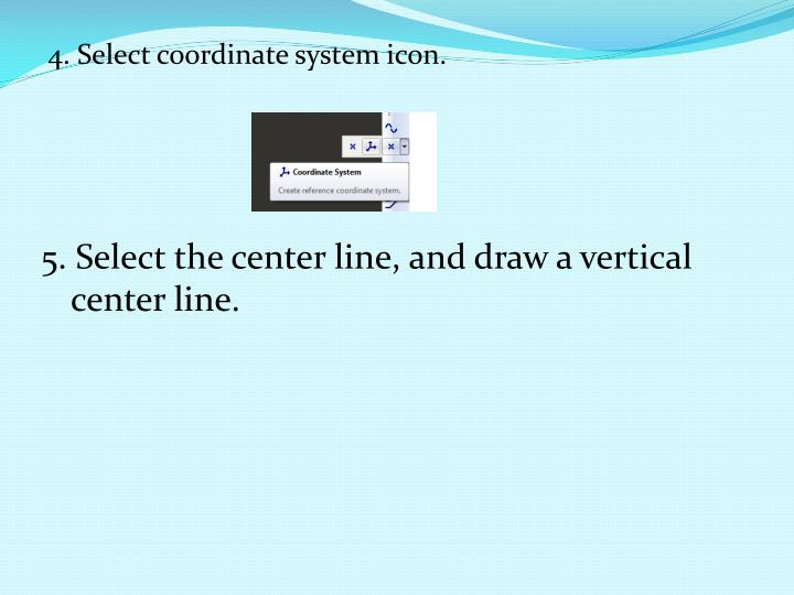 4. Select coordinate system icon.