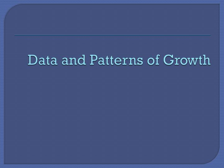 Data and Patterns of Growth