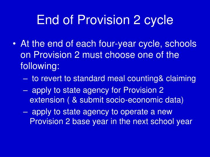 End of Provision 2 cycle