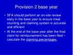provision 2 base year3