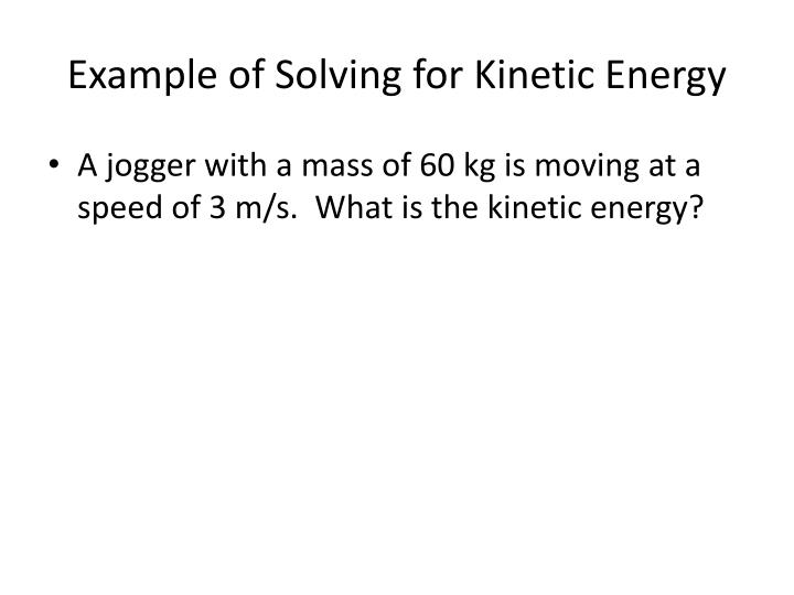 Example of Solving for Kinetic Energy