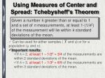 using measures of center and spread tchebysheff s theorem