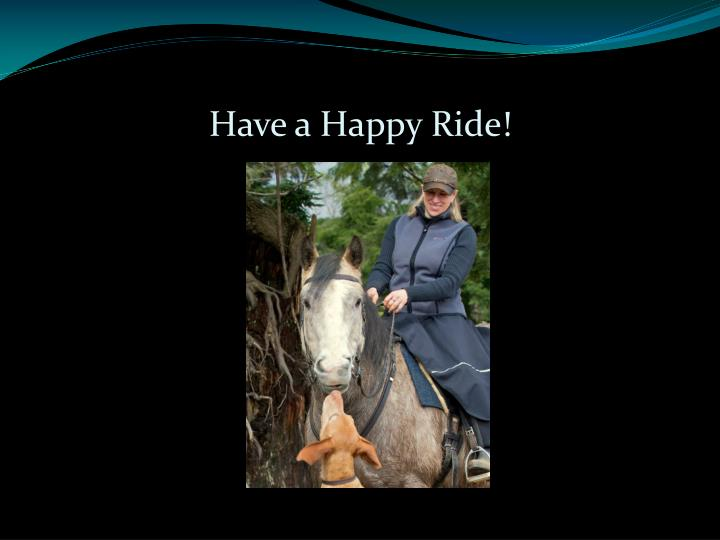 Have a Happy Ride!