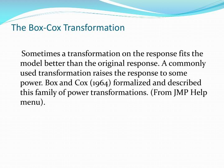The box cox transformation