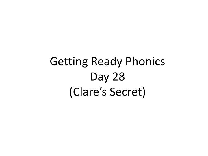 Getting ready phonics day 28 clare s secret