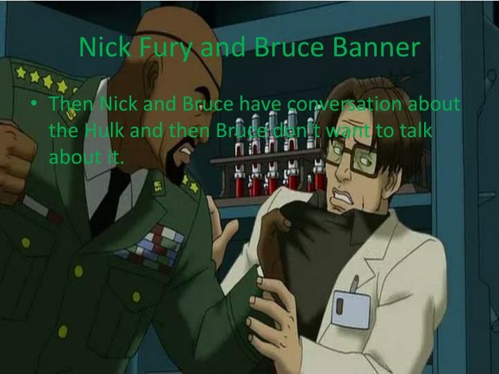 Nick Fury and Bruce Banner