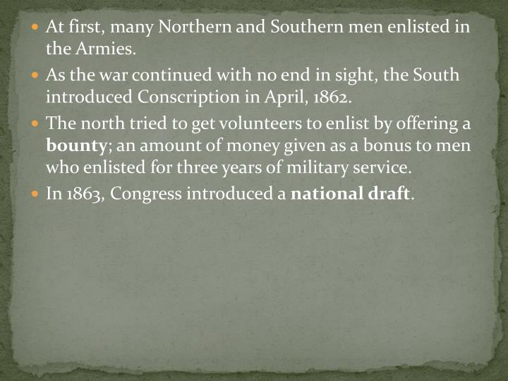 At first, many Northern and Southern men enlisted in the Armies.
