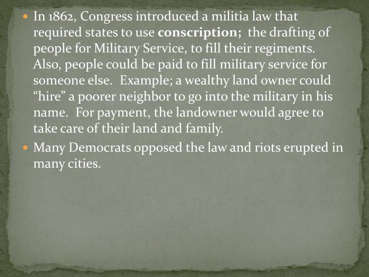 In 1862, Congress introduced a militia law that required states to use