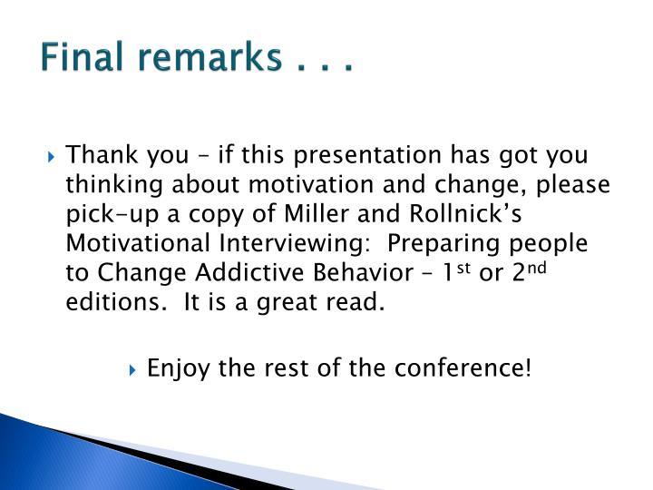 Final remarks . . .