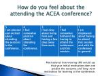 how do you feel about the attending the acea conference
