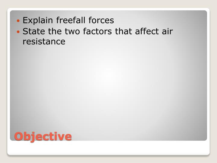 Explain freefall forces