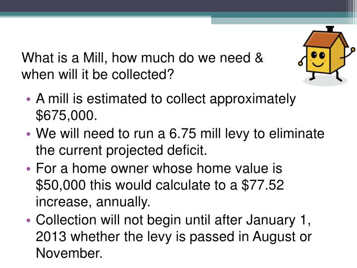 What is a Mill, how much do we need & when will it be collected?