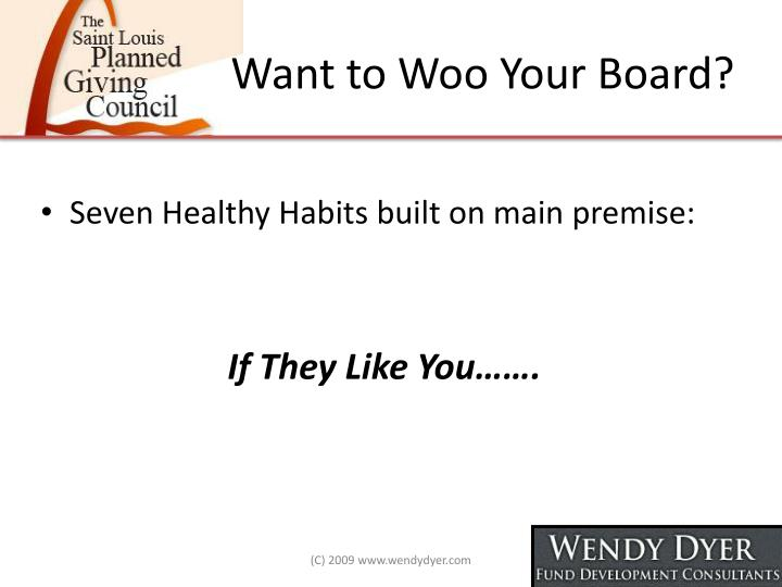 Want to Woo Your Board?