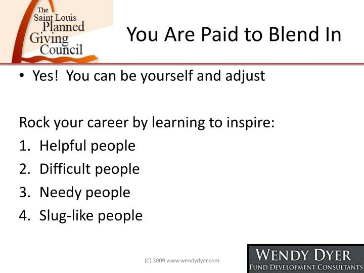 You Are Paid to Blend In