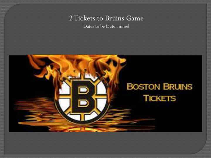 2 Tickets to Bruins Game