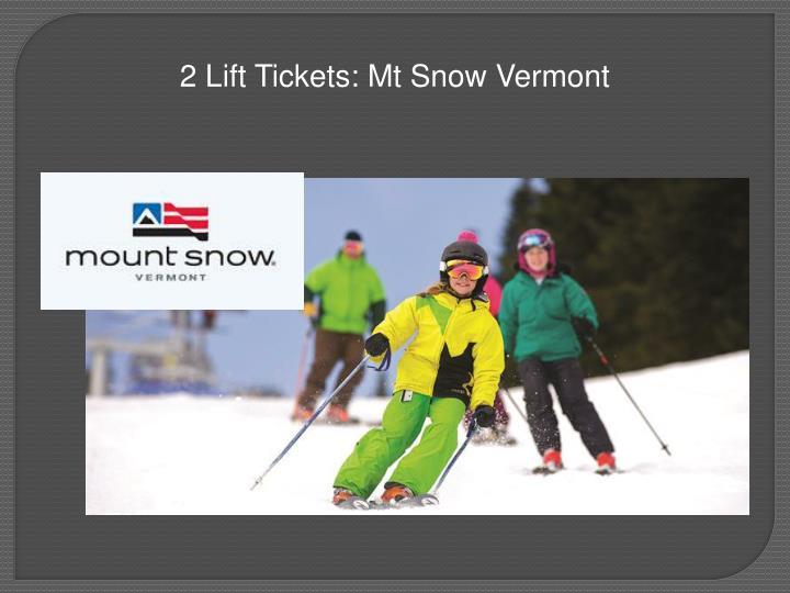 2 Lift Tickets: Mt Snow Vermont