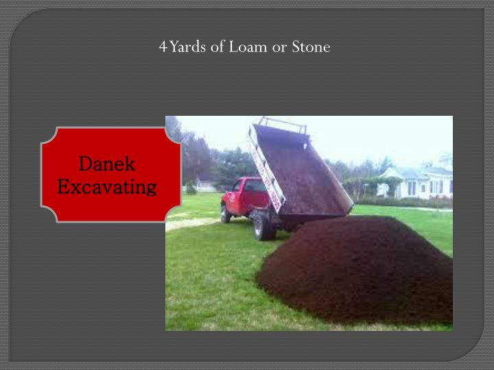 4 Yards of Loam or Stone