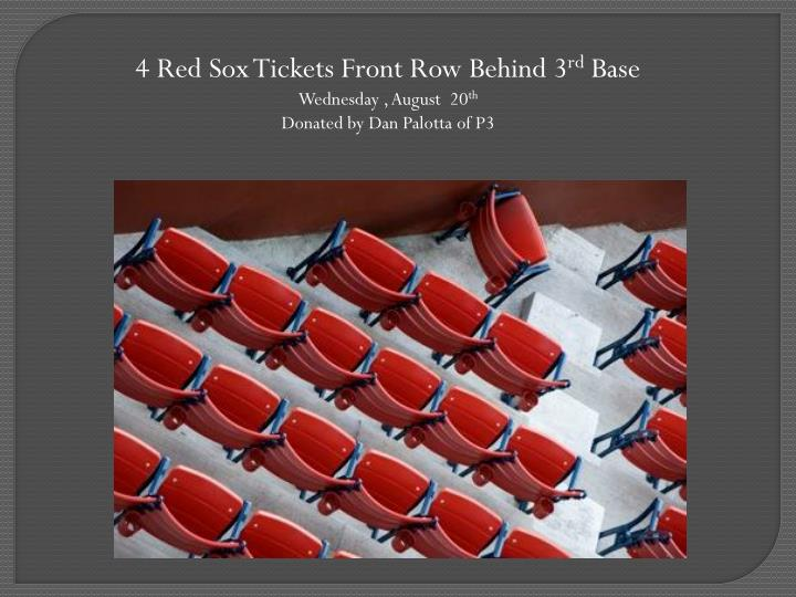 4 Red Sox Tickets Front Row Behind 3