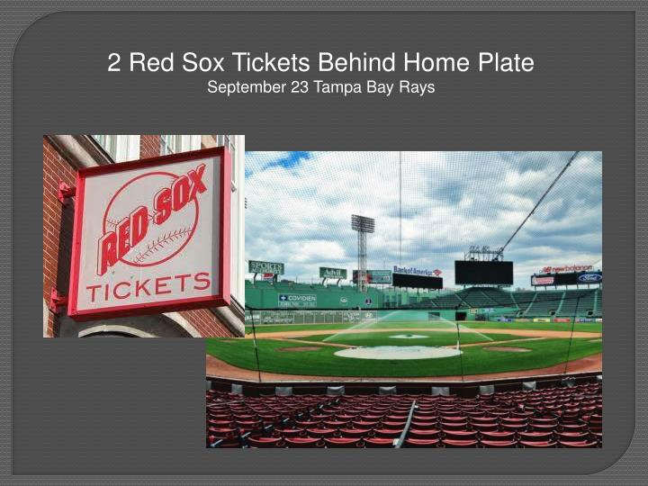 2 Red Sox Tickets Behind Home Plate