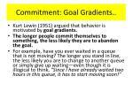 commitment goal gradients