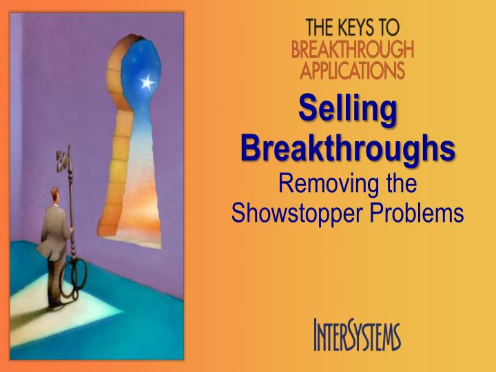 Selling Breakthroughs
