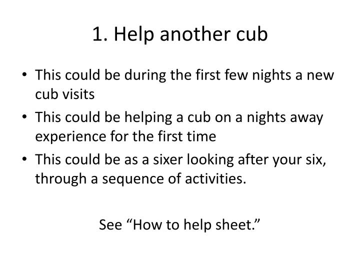 1 help another cub