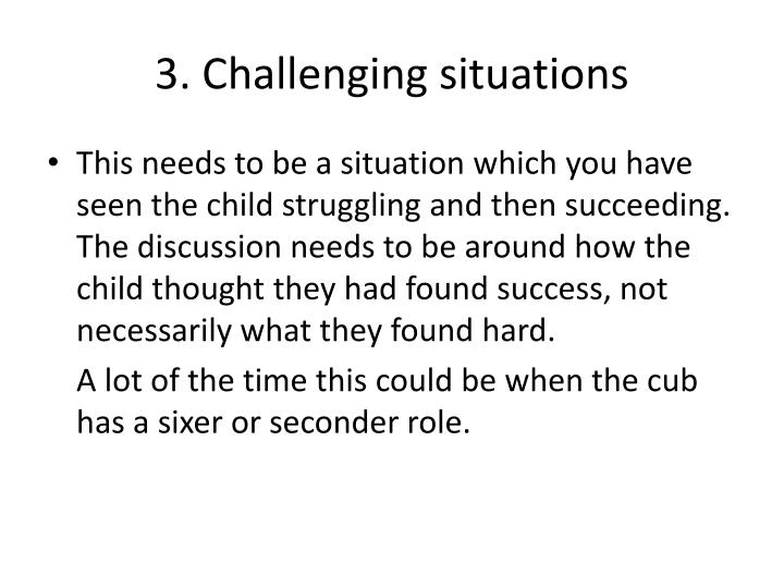 3. Challenging situations