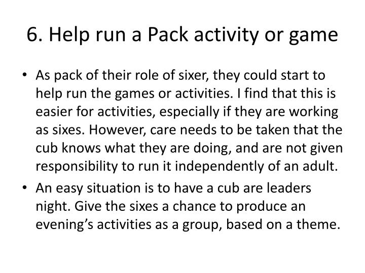 6. Help run a Pack activity or game