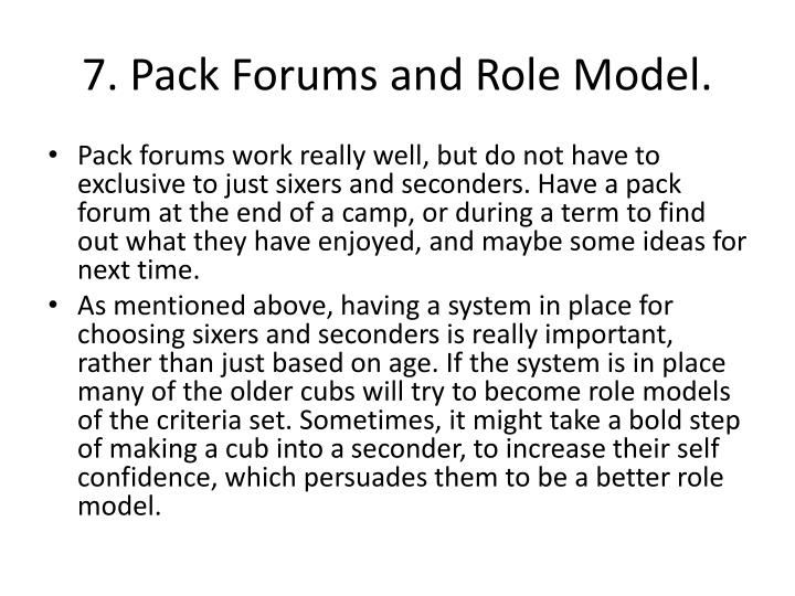 7. Pack Forums and Role Model.