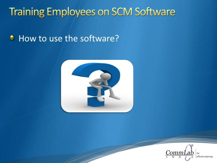 Training Employees on SCM Software