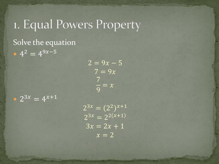 1. Equal Powers Property